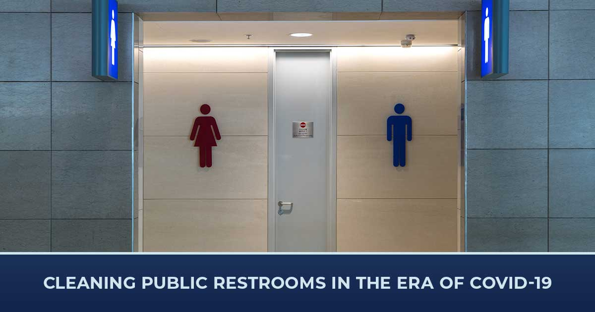 Cleaning Public Restrooms in the Era of COVID-19