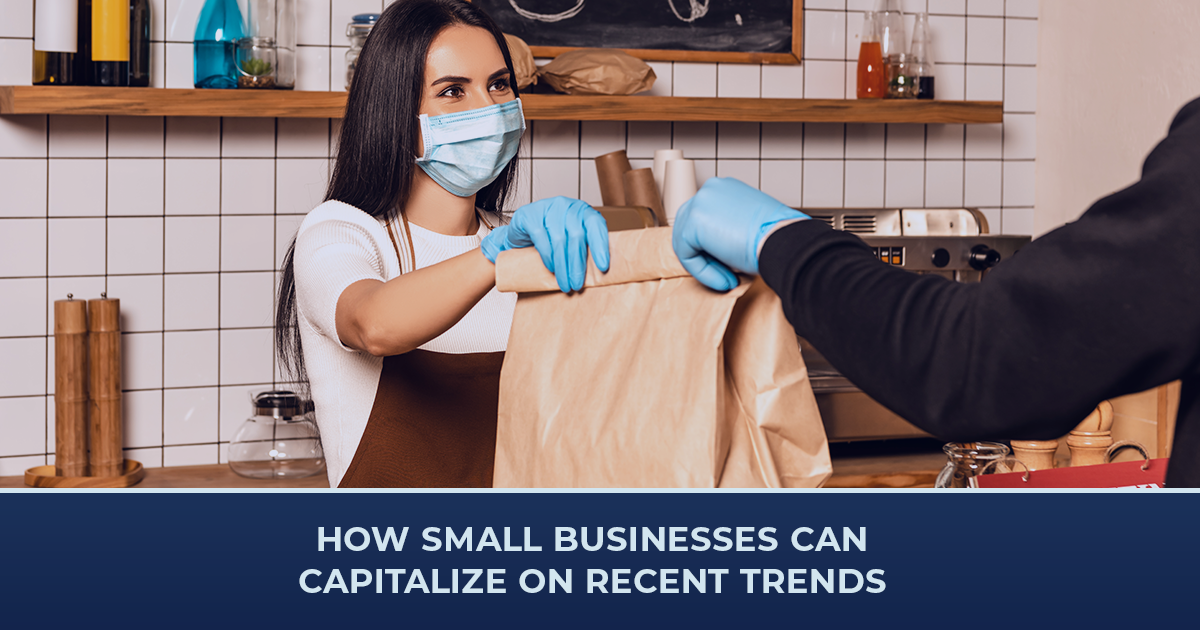 How Small Businesses Can Capitalize on Recent Trends